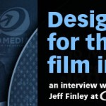 Designing for the Film Industry: Interview With Go Medias Jeff Finley