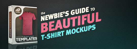 Newbie's Guide to Beautiful T-Shirt Mockups