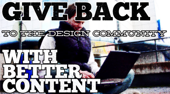 Give More to the Design Community with Better Content
