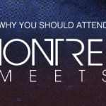 Why You Should Attend Montreal Meets 2
